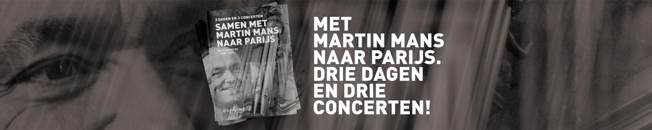 Samen met Martin Mans naar Parijs! 3 dagen en 3 concerten. 30, 31 maart en 1 april 2020.