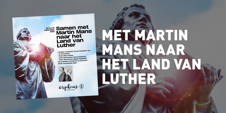 Samen met Martin Mans naar het Land van Luther! 4-daagse muziekreis. 22 t/m 25 september 2020